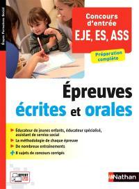 Concours d'entrée, travailleurs sociaux, EJE, ES, ASS : épreuves écrites et orales : préparation complète