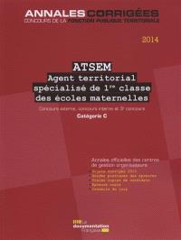 ATSEM, assistant territorial spécialisé de 1re classe des écoles maternelles : concours externe, concours interne et 3e concours, catégorie C