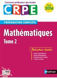 Mathématiques : CRPE, préparation complète : écrit 2016. Volume 2