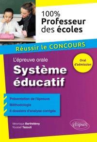 Système éducatif : l'épreuve orale : réussir le concours professeur des écoles