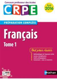Français : préparation complète : écrit 2016. Volume 1