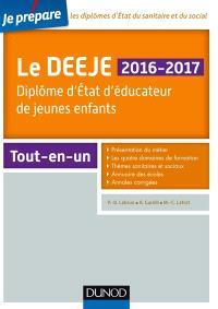 Le DEEJE 2016-2017 : diplôme d'Etat d'éducateur de jeunes enfants : tout-en-un
