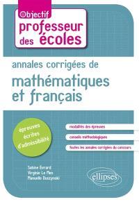 Annales corrigées des épreuves écrites de mathématiques et de français
