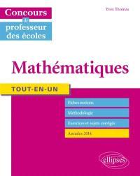 Concours de professeur des écoles : mathématiques : fiches notions, méthodologie, exercices et sujets corrigés, annales 2014