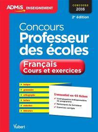 Concours professeur des écoles, 2016 : français, cours et exercices : épreuve écrite