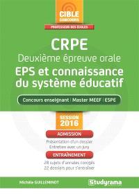 CRPE, deuxième épreuve orale, EPS et connaissance du sytème éducatif : concours enseignant, master MEEF, ESPE : session 2016