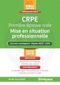 CRPE, première épreuve orale : mise en situation professionnelle concours enseignant, master MEEF, ESPE : session 2016