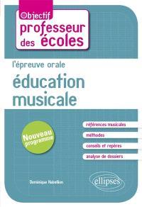 Education musicale : l'épreuve orale : concours de professeur des écoles, nouveau programme