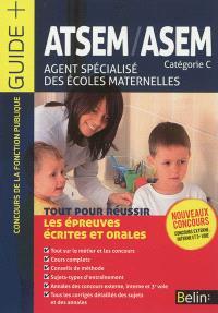 ATSEM-ASEM : agent spécialisé des écoles maternelles : catégorie C