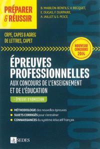 Epreuves professionnelles aux concours de l'enseignement et de l'éducation : CRPE, Capes & Agreg de lettres, Capet : épreuve d'admission, nouveau concours 2014