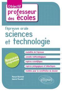 L'épreuve orale d'admission : sciences et technologie : concours de professeur des écoles, nouveau programme
