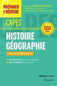 Préparer et réussir le Capes d'histoire géographie : épreuves d'admissibilité : nouveau concours 2014