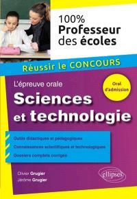 Sciences et technologie : l'épreuve orale : réussir le concours professeur des écoles