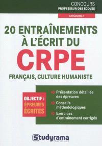 20 entraînements à l'écrit du CRPE : français, culture humaniste