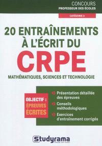 20 entraînements à l'écrit du CRPE : mathématiques, sciences et technologie : objectif épreuves écrites