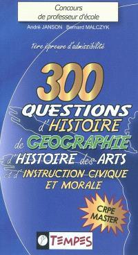 300 questions d'histoire, de géographie, d'histoire des arts & d'instruction civique et morale avec 120 confusions à éviter : concours de professeur d'école : 1ère épreuve d'admissibilité, CRPE master