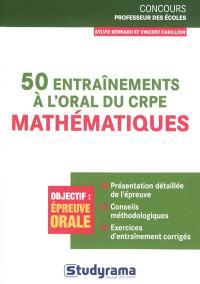 50 entraînements à l'oral du CRPE : mathématiques