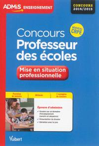 Concours professeur des écoles : mise en situation professionnelle : concours 2014-2015, nouveau CRPE