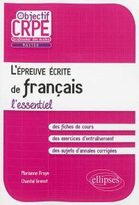 L'épreuve écrite de français : l'essentiel : professeur des écoles, master