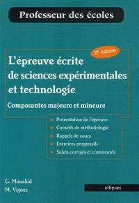 L'épreuve écrite de sciences expérimentales et technologie : composantes majeure et mineure