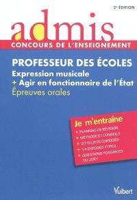 Professeur des écoles : expression musicale + agir en fonctionnaire de l'Etat : épreuves orales