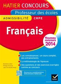 Français, professeur des écoles : admissibilité : nouveau concours 2014. Volume 1