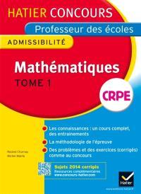 Mathématiques, CRPE : admissibilité. Volume 1