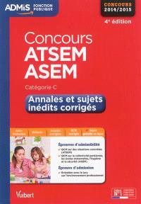 ATSEM et ASEM, concours 2014-2015 : annales et sujets inédits corrigés : catégorie C