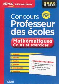 Concours professeur des écoles : mathématiques, cours et exercices : nouveau CRPE, concours 2014-2015