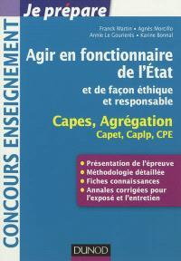 Agir en fonctionnaire de l'Etat et de façon éthique et responsable : Capes, Agrégation, Capet, Caplp, CPE