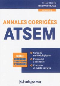 Annales corrigées ATSEM : cible concours externe, interne, 3e concours : annales 2012