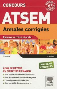 Annales corrigées concours ATSEM : épreuves écrites et orale : nouveau concours