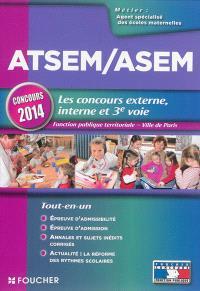 ATSEM-ASEM, les concours externe, interne et 3e voie : fonction publique territoriale, Ville de Paris : concours 2014