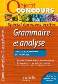 Grammaire et analyse : analyse grammaticale et analyse logique : épreuves écrites