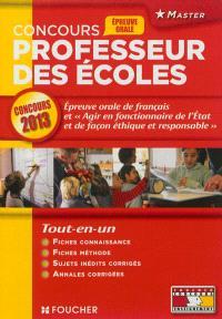 Professeur des écoles : épreuve orale de français et agir en fonctionnaire de l'Etat et de façon éthique et responsable : concours 2013
