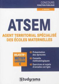 ATSEM : agent territorial spécialisé des écoles maternelles : objectif métier catégorie C