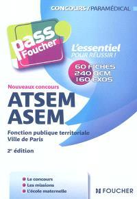 ATSEM-ASEM : fonction publique territoriale, Ville de Paris : nouveaux concours : 60 fiches, 240 QCM, 160 exos