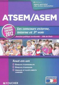 ATSEM-ASEM, agent spécialisé des écoles maternelles, les concours externe, interne et 3e voie : fonction publique territoriale, Ville de Paris : nouveaux concours 2012