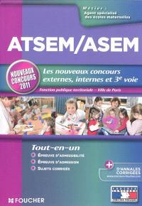 ATSEM-ASEM, agent territorial spécialisé des écoles maternelles : les nouveaux concours externes, internes et 3e voie, fonction publique territoriale et ville de Paris : tout-en-un