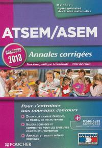 ATSEM-ASEM, annales corrigées : fonction publique territoriale, Ville de Paris : concours 2013