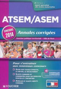 ATSEM-ASEM, annales corrigées : fonction publique territoriale, Ville de Paris : concours 2014
