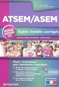 ATSEM-ASEM, sujets inédits corrigés : fonction publique territoriale, Ville de Paris : nouveaux concours 2011