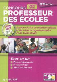 Concours 2011 professeur des écoles : l'épreuve écrite de mathématiques, sciences expérimentales et technologie : épreuve écrite 2011, master, tout-en-un