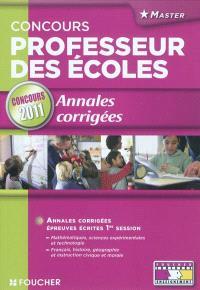 Concours professeur des écoles : annales corrigées : épreuves écrites 2011