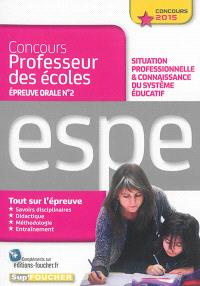 Concours professeur des écoles, épreuve orale n° 2 : situation professionnelle & connaissance du système éducatif : ESPE, concours 2015