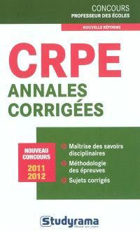 CRPE : annales corrigées : nouveau concours 2011-2012