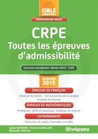 CRPE, toutes les épreuves d'admissibilité : concours enseignant, master MEEF, ESPE : session 2015