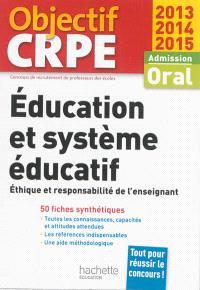 Education et système éducatif : éthique et responsabilité de l'enseignant, admission, oral 2013-2014-2015 : 50 fiches synthétiques