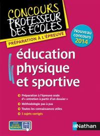 Education physique et sportive : préparation à l'épreuve : nouveau concours 2014