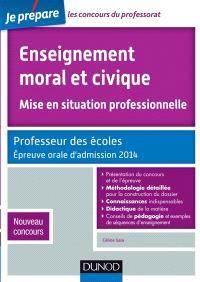 Enseignement moral et civique, mise en situation professionnelle : professeur des écoles, épreuve orale d'admission 2014 : nouveau concours